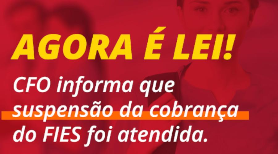 SUSPENSÃO DE COBRANÇA DO FIES É ATENDIDA