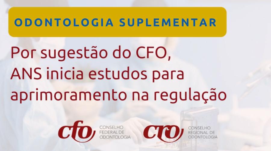 POR SUGESTÃO DO CFO, ANS INICIA ESTUDOS PARA APRIMORAR REGULAÇÃO DA ODONTOLOGIA SUPLEMENTAR