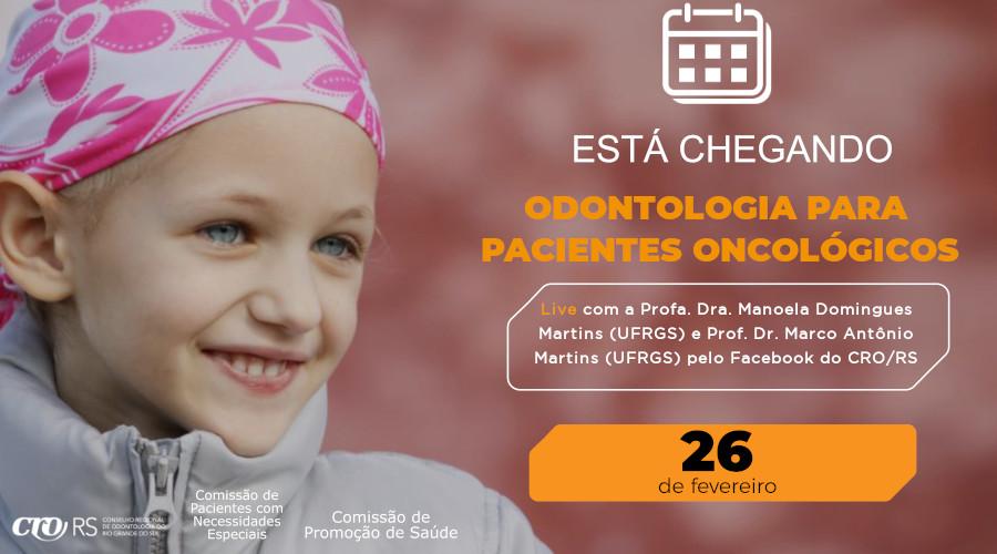 LIVE DE COMISSÕES DO CRO/RS QUE ABORDA ODONTOLOGIA PARA PACIENTES ONCOLÓGICOS ACONTECE NA SEXTA-FEIRA (26/2)