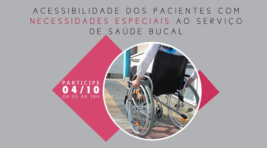 ACESSIBILIDADE DOS PACIENTES COM NECESSIDADES ESPECIAIS AO SERVIÇO DE SAÚDE BUCAL