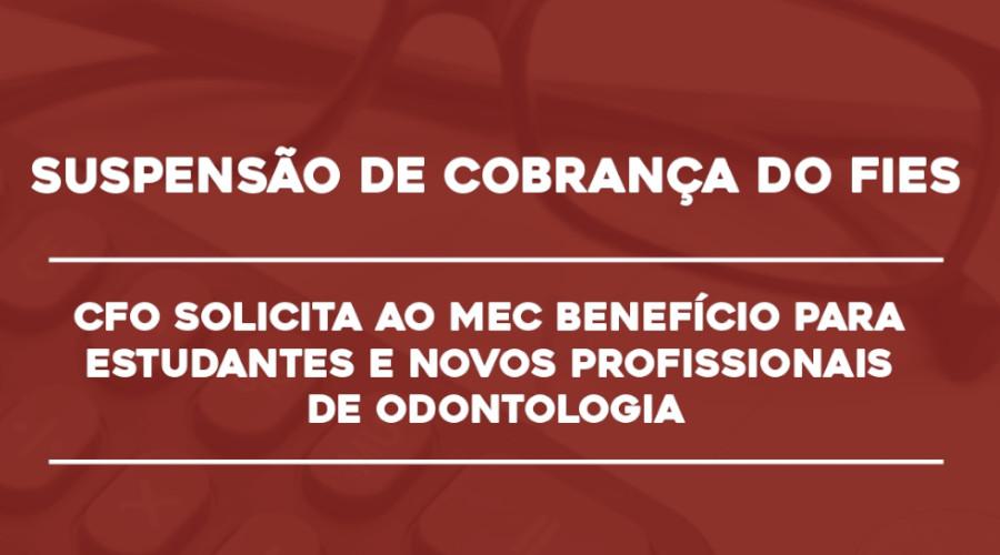 CFO SOLICITA SUSPENSÃO DE COBRANÇA DO FIES