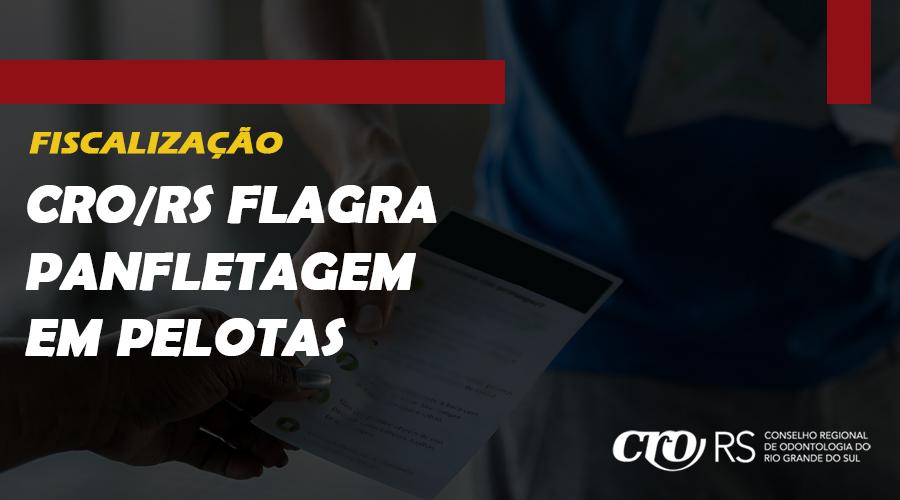CRO/RS FLAGRA PANFLETAGEM EM PELOTAS