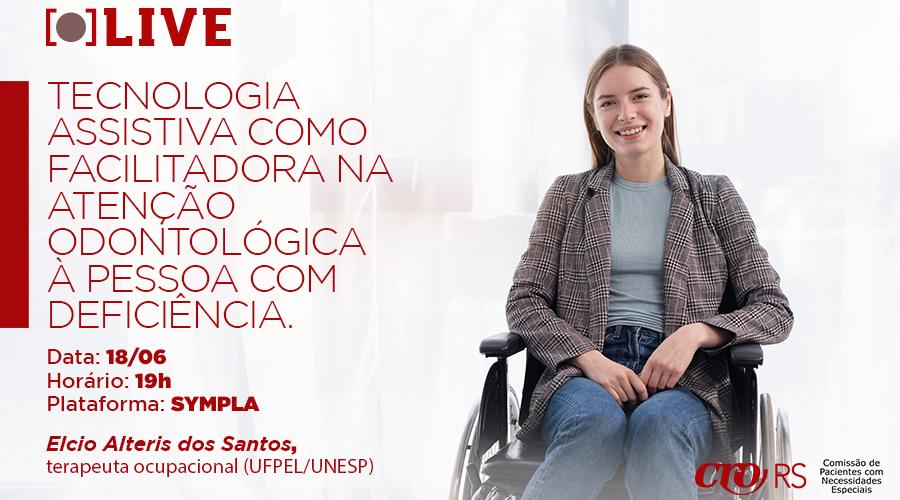 LIVE DE COMISSÃO DO CRO/RS ABORDA TECNOLOGIA ASSISTIVA COMO FACILITADORA NA ATENÇÃO ODONTOLÓGICA À PESSOA COM DEFICIÊNCIA