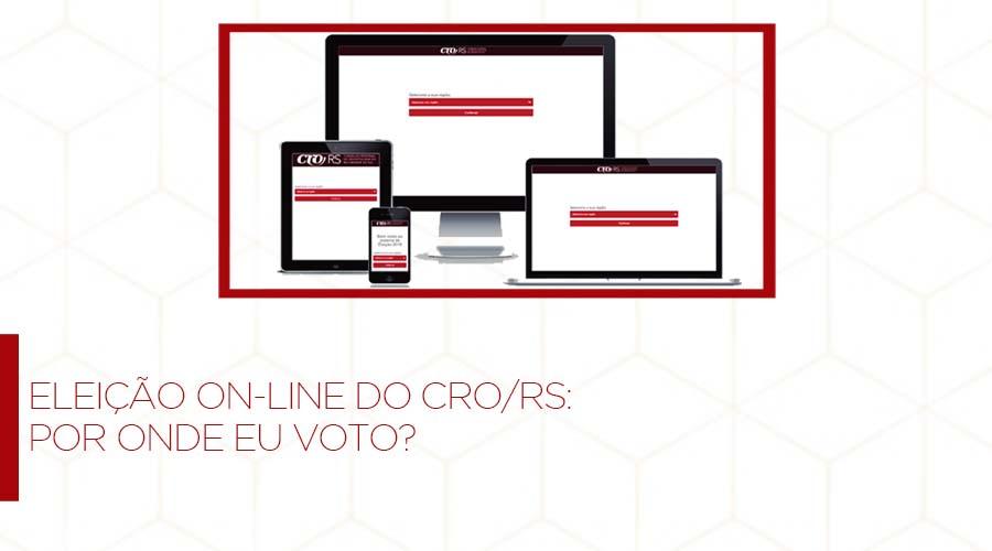 ELEIÇÃO ON-LINE DO CRO/ RS: POR ONDE EU VOTO?
